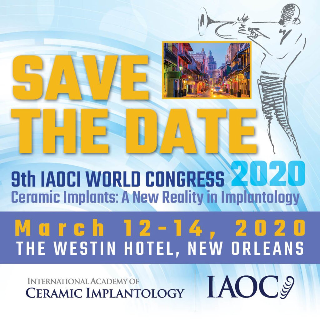 IAOCI 2020 Ceramic Dental Implant Conference, New Orleans
